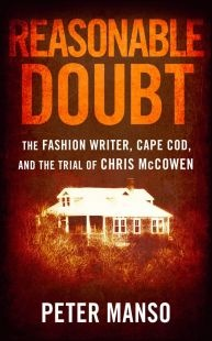 Reasonable Doubt: n January 2002, forty-six-year-old Christa Worthington was found stabbed to death in the kitchen of her Truro, Cape Cod, cottage, her curly-haired toddler clutching her body. A former Vassar girl and scion of a prominent local family, Christa had abandoned a glamorous career as a fashion writer for a simpler life on the Cape, where she had an affair with a married fisherman and had his child. After her murder, evidence pointed toward several local men who... more on…