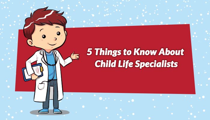 5 Things to Know About Child Life Specialists