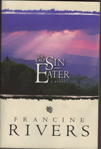 """""""The Last Sin Eater"""" by Francine Rivers"""