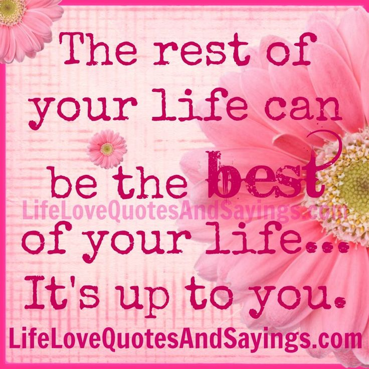 life quotes and sayings pictures The Rest Of Your Life   Love Quotes And Sayings
