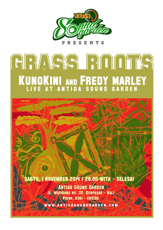 GRASS ROOTS, KunoKini & Fredy Marley Live at Antida Sound Garden, Sabtu 1 Nov 2014, mulai jam 8 mlm.... makan, mandi, berdoa and beangkatttttttttt