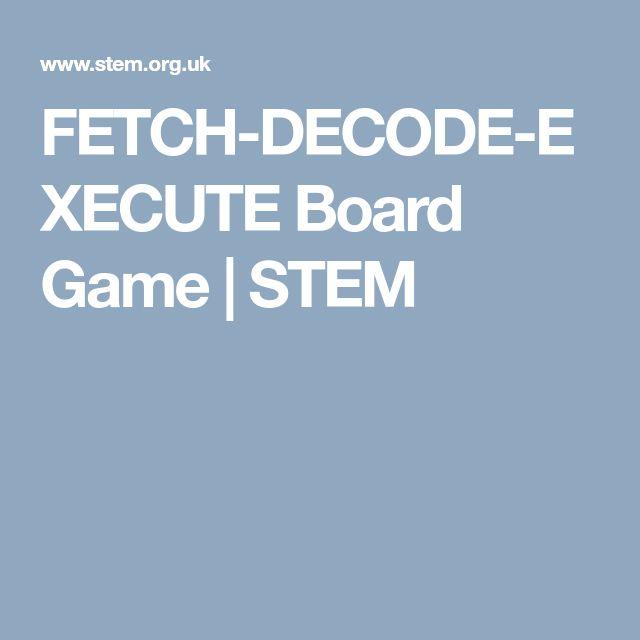 FETCH-DECODE-EXECUTE Board Game | STEM