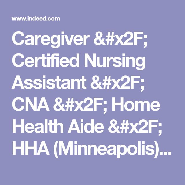 Caregiver / Certified Nursing Assistant / CNA / Home Health Aide / HHA (Minneapolis) job - Always Best Care Senior Services - St. Paul - Richfield, MN | Indeed.com