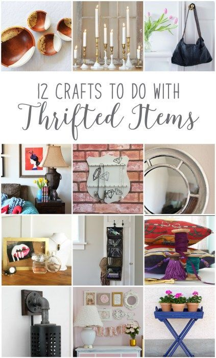 12 Crafts to do with thrifted items.  Perfect Earth Day decor project for your home.