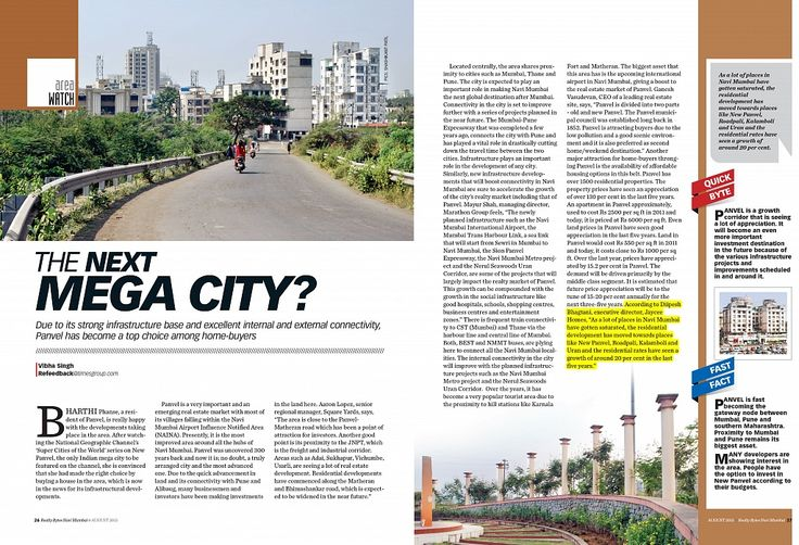Panvel is on the verge of becoming the next Mega City owing to its strong infrastructure base and excellent internal and external connectivity. A perfect destination for home-buyers.