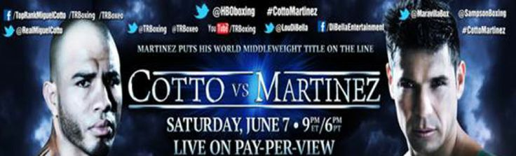 To Get Cotto vs Martinez Live online Boxing streaming watch Full HBO Fight Night Coverage Here in internet web Video Broadcast PPV.