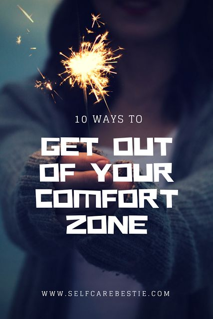 10 Ways to Get Out of Your Comfort Zone