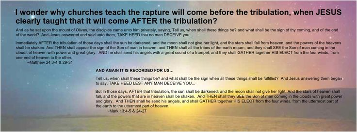 Why does my church teach the rapture will come before the tribulation?  Jesus clearly said it will come AFTER the tribulation???    Matthew 24:29-31
