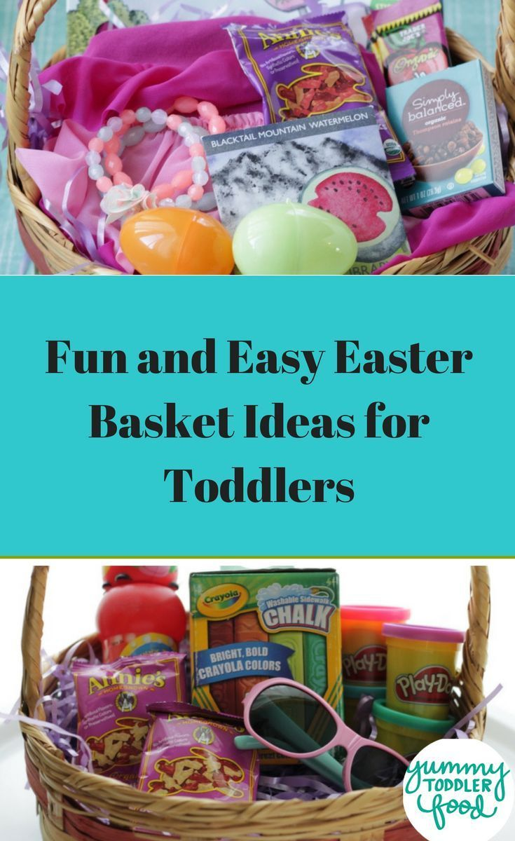 Best Easter Basket Ideas For Toddlers Babies And Big Kids Simple Easter Baskets Easy Easter Easter Baskets For Toddlers