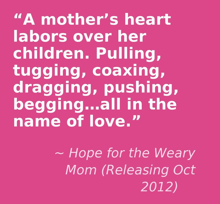 www.hopeforthewearymom.com: Mothers Heart, Idea, Kids Stuff, Tenders Mothers, Mothers Everyday, Living