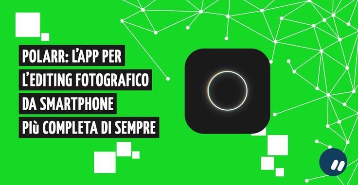 Polarr: l'app di #editing #fotografico per #smartphone più completa di sempre // #foto #photography #mobile