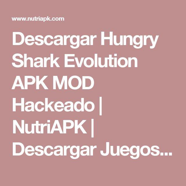 Descargar Hungry Shark Evolution APK MOD Hackeado | NutriAPK | Descargar Juegos APK Modificados para Android