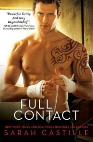 "Full Contact By Sarah Castille - A white-hot, powerful romance featuring ""characters who are both intense and vulnerable"" (RT Book Reviews): Sia craves someone who can take control — and Ray makes her feel as she never has before… With over 700 five-star ratings on Goodreads!"