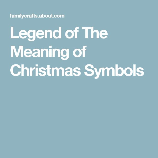 Legend of The Meaning of Christmas Symbols