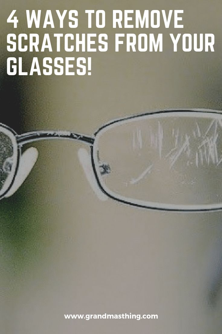 4 ways to remove scratches from your glasses fix