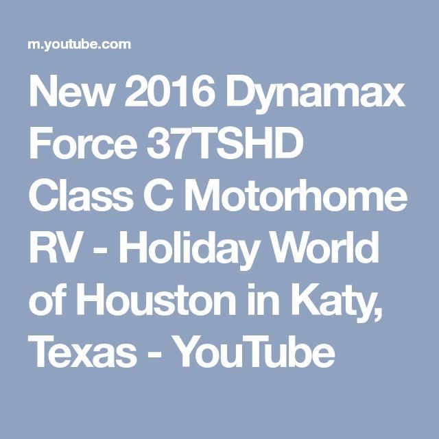 New 2016 Dynamax Force 37TSHD Class C Motorhome RV - Holiday World of Houston in Katy, Texas - YouTube