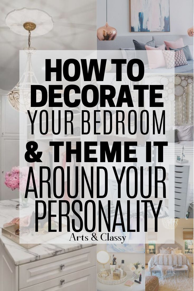 How To Decorate Your Bedroom Theme It Around Your Personality Arts And Classy Bedroom Ideas Master On A Budget Bedroom Ideas For Small Rooms Diy Master Bedrooms Decor,Garden And Home Decor