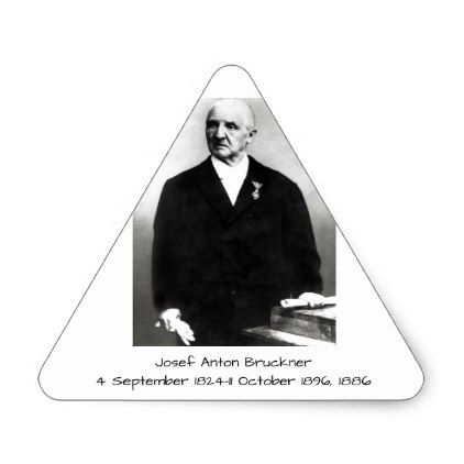 Josef Anton Bruckner 1886 Triangle Sticker - sticker stickers custom unique cool diy