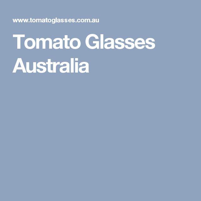 Tomato Glasses Australia