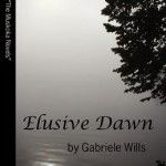 "Elusive Dawn by Gabriele Wills #Bookreview -""I recommend this novel@Gabriele Wills @Tia Bach"