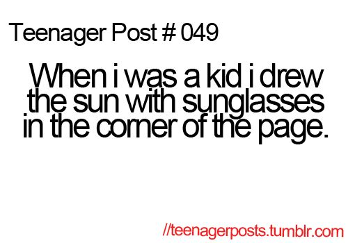 teenager post #049: Posts 049, Lol So True, Relatable Posts, Teenage Posts, Didnt, Smiley Faces, Drawing, Haha So True, Teenager Posts