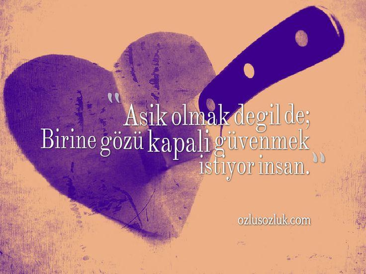 Aşık olmak değil de;  Birine gözü kapalı güvenmek istiyor insan.  - İbrahim Tenekeci