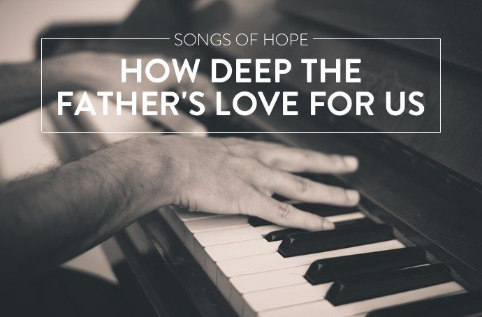 Songs of Hope   How Deep the Father's Love for Us   helloHOPE