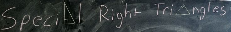 Special Right Triangles - an entertaining blog by Andrew Ford, a young inner city math teacher, about conversations between him and his students - a real gem that will make you laugh, or at least smile