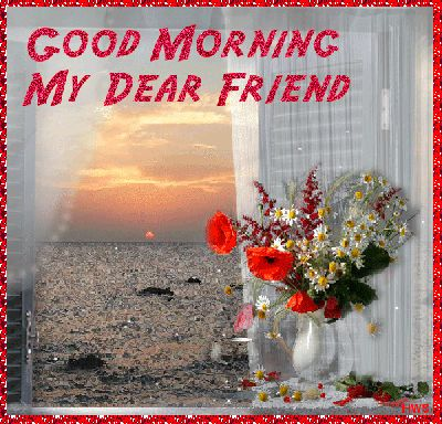 good morning animated glitter graphics   400-Good Morning My Dear Friend, animated, with glitter effects photo ...