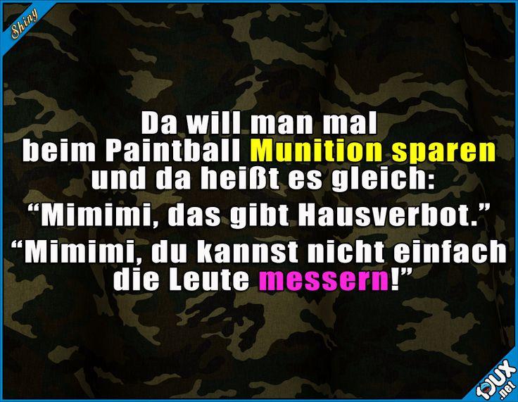 War auch wieder nicht richtig...  #Paintball #Lasertag #nurSpaß #Humor #lustigeSprüche #Sprüche #lustig