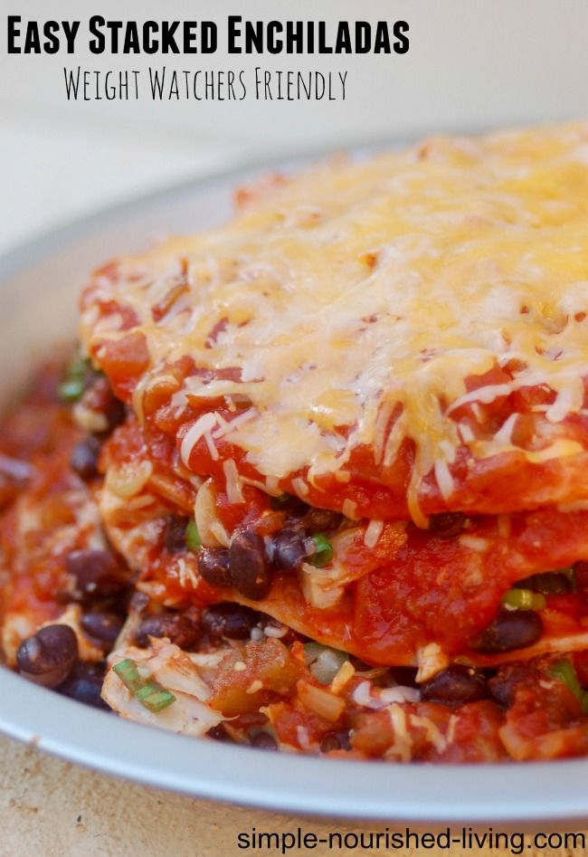 Easy Stacked Chicken Enchiladas with Black Beans Weight Watchers Friendly. Simple & Delicious. 230 calories. 5 WWPP http://simple-nourished-living.com/2015/04/easy-stacked-chicken-enchiladas-weight-watchers/