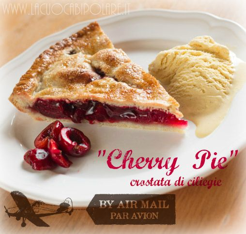 """"""" Cherry Pie"""" alias Crostata di ciliegie. La ricetta su: http://www.lacuocabipolare.it/pie-di-ciliegie/   #cherry pie #crostata di ciliegie"""