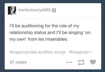 "And their relationship status | Community Post: The 16 Best ""Inappropriate Audition Song"" Memes You'll See Today"