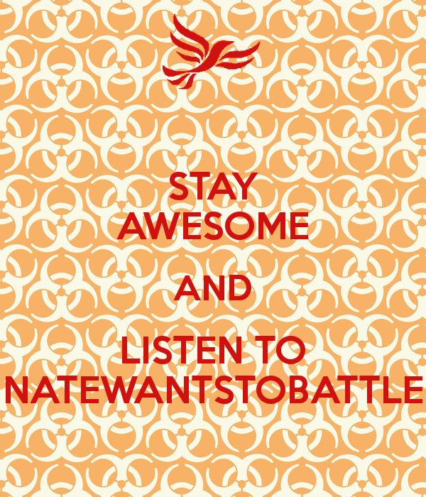 STAY AWESOME AND LISTEN TO NATEWANTSTOBATTLE Poster | alisenter642 ...