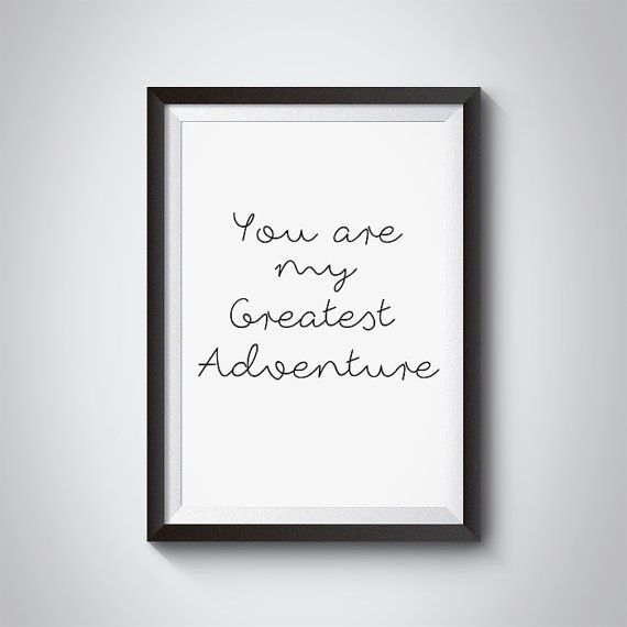 You Are My Greatest Adventure Love QuotesPrintable by GreyGallery