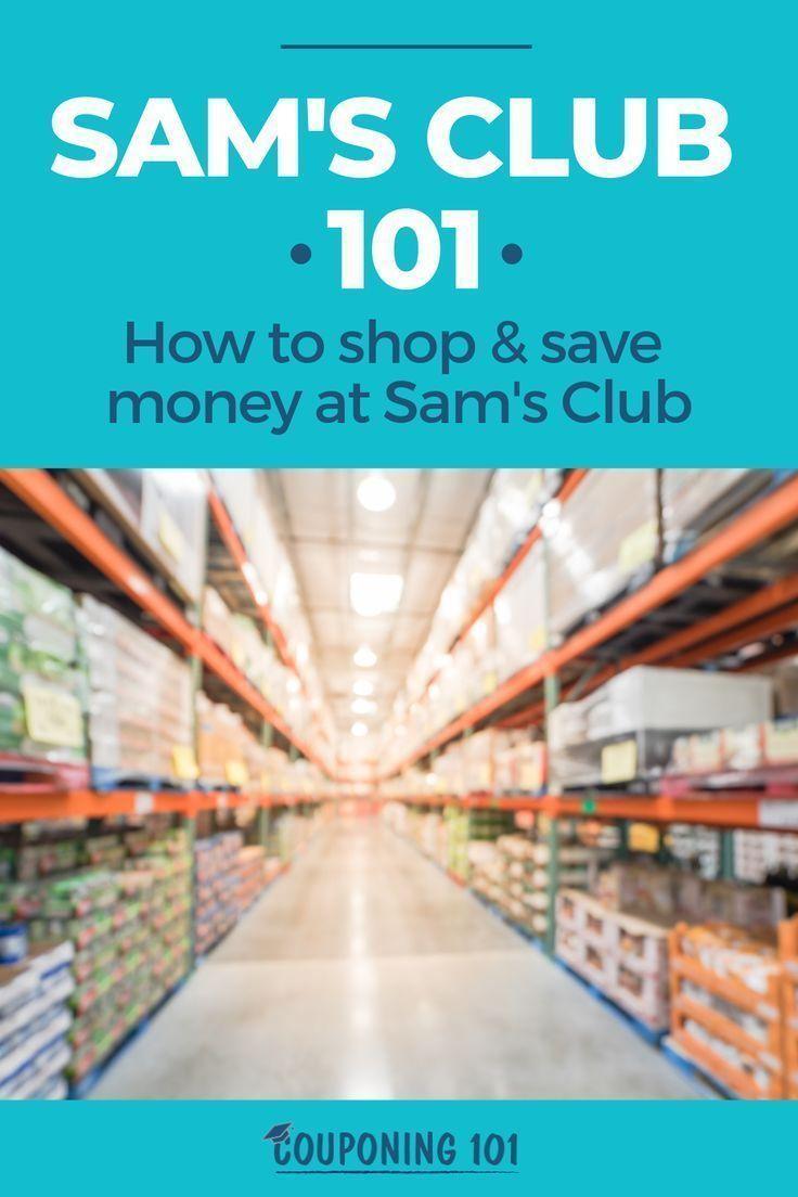 Sam S Club 101 How To Save Money At Sam S Club Couponing 101 Saving Money Sams Club Money Saving Strategies
