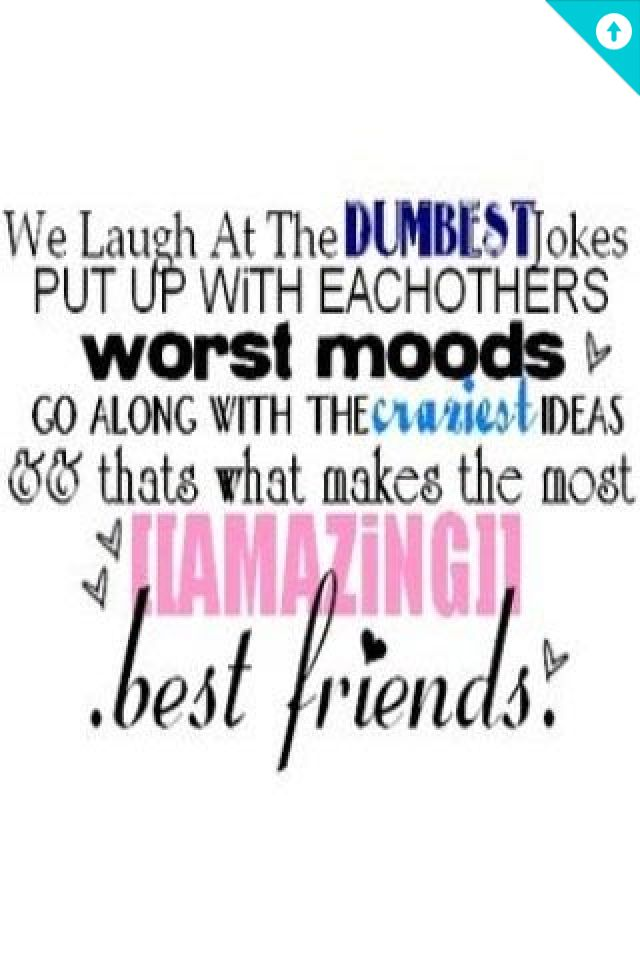 Best Friend Sayings For Her : I have the best friend in whole wide world she s not
