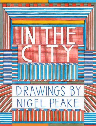 In the City: Drawings by Nigel Peake by Nigel Peake,http://www.amazon.com/dp/1616891548/ref=cm_sw_r_pi_dp_gzfssb0QJVHJ0SG6