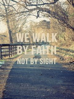 Download free We Walk By Faith Mobile Wallpaper contributed by nathen, We Walk B...
