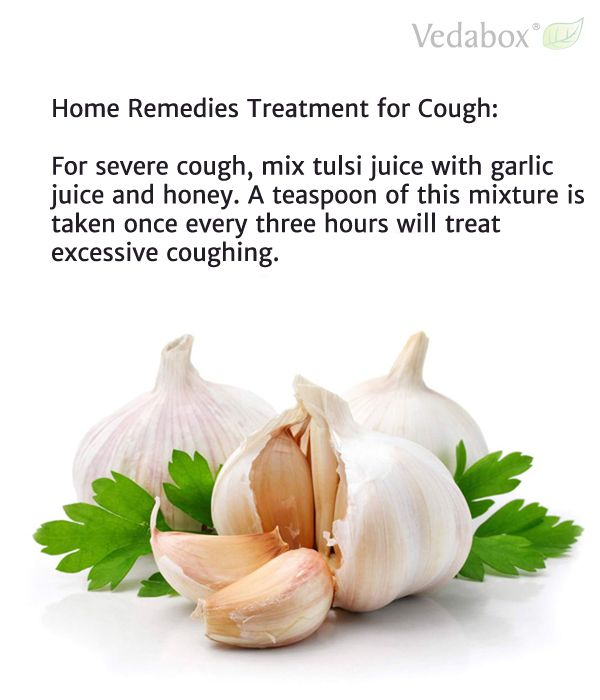 Home Remedies Treatment for Cough:  For severe cough, mix tulsi juice with garlic juice and honey. A teaspoon of this mixture is taken once every three hours will treat excessive coughing.  ==> http://askveda.in/ - FREE consultation with our team of Ayurveda doctors
