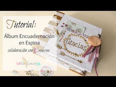 Álbum Encuadernación en Espina - Parte 1. Colaboración con Creavea. Tutorial de Scrapbook - YouTube