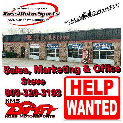Koss MotorSports Job Description: Sales, Front Office, Marketing and event Coordinator.  Contact Steve 803-320-3193 Email: kmssteve@comporium.net
