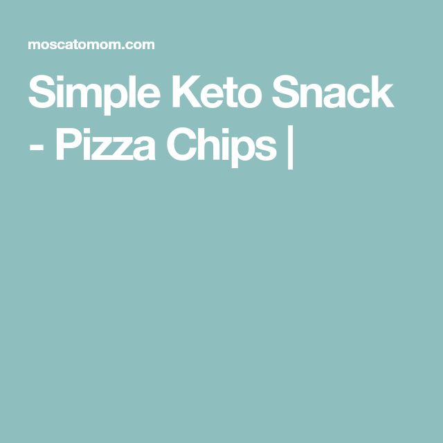 Simple Keto Snack - Pizza Chips |