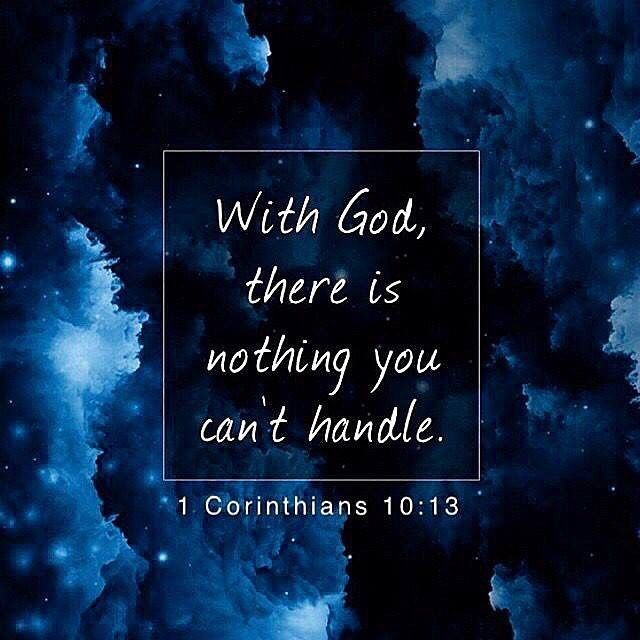 Thank you #God  There's NOTHING You Can't Handle With God.  NO MATTER WHAT we're going through, big or small, God is with us.   Whatever life may throw your way, it is not bigger than God. Rely on God, and He will always help you through it.   He will NEVER leave us or forsake us (Hebrews 13:5-6; Deuteronomy 31:6-8). Also, in Psalm 91, He says that He is with us in trouble, and gets us out of it.  Keep me away from temptation and trial. Thank you for saving me. In #Jesus name, I pray. Amen.