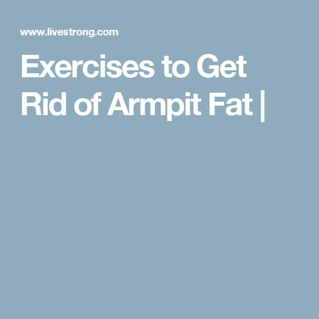 how to get rid of fat between armpit