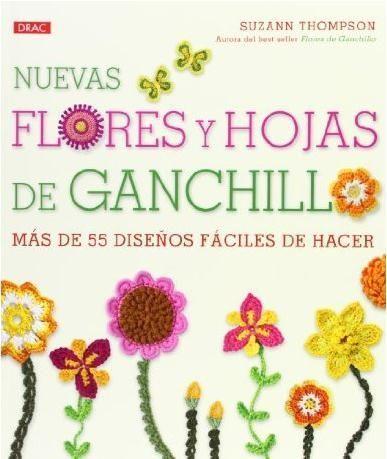 7 Libros para aprender a hacer ganchillo, desde el clásico Granny Squares a monstruos y zombis: Nuevas flores y hojas de ganchillo