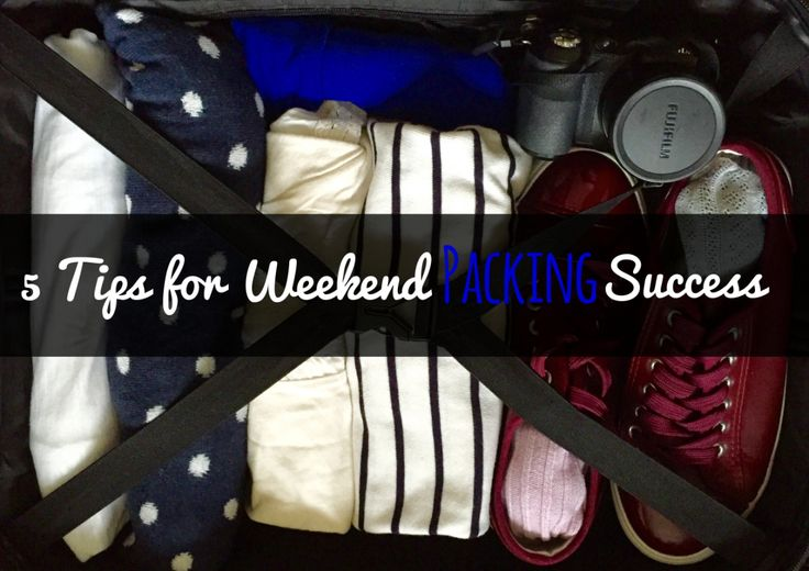 5 Tips for Weekend Packing Success #travelblog #howtopack
