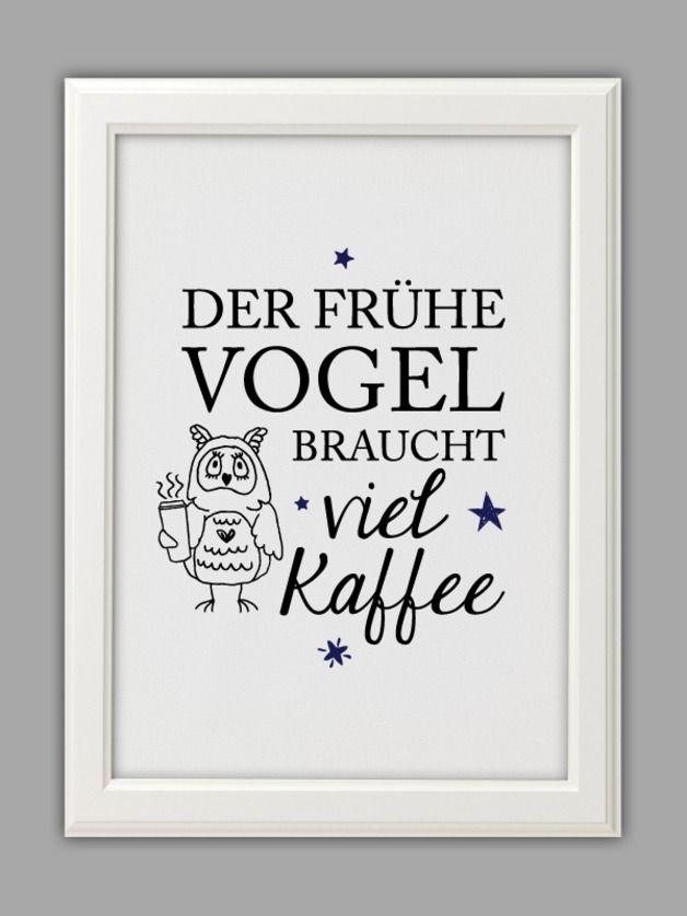 """""""DER FRÜHE VOGEL braucht viel Kaffee"""" - am besten aus frisch gemahlenen #Kaffeebohnen #kaffee"""