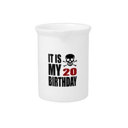 #It Is My 20 Birthday Designs Pitcher - #giftidea #gift #present #idea #number #twenty #twentieth #bday #birthday #20thbirthday #party #anniversary #20th