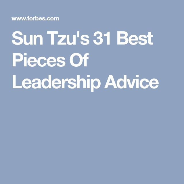 Sun Tzu's 31 Best Pieces Of Leadership Advice